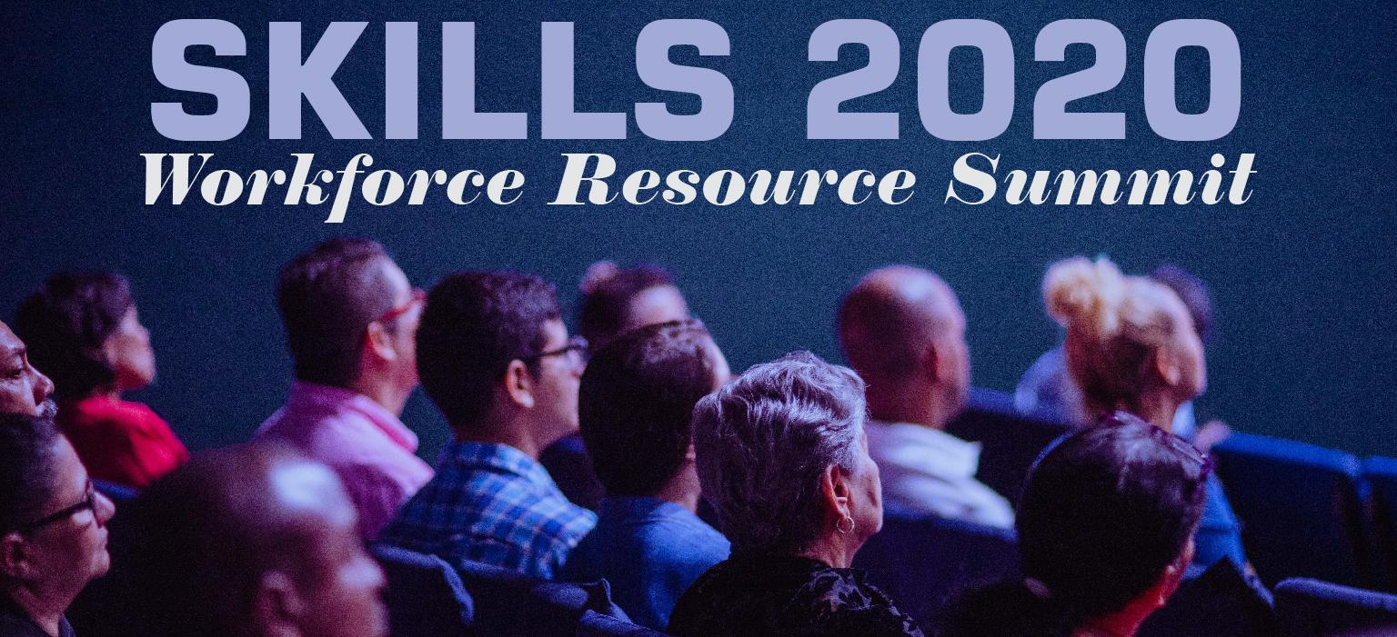 SKILLS 2020 Workforce Resource Summit