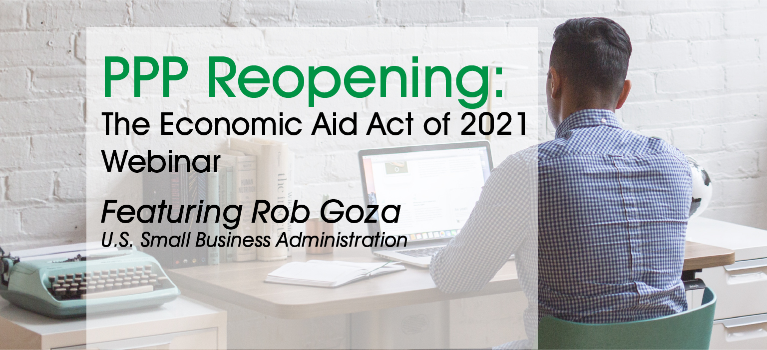 PPP Reopening: The Economic Aid Act of 2021 Webinar