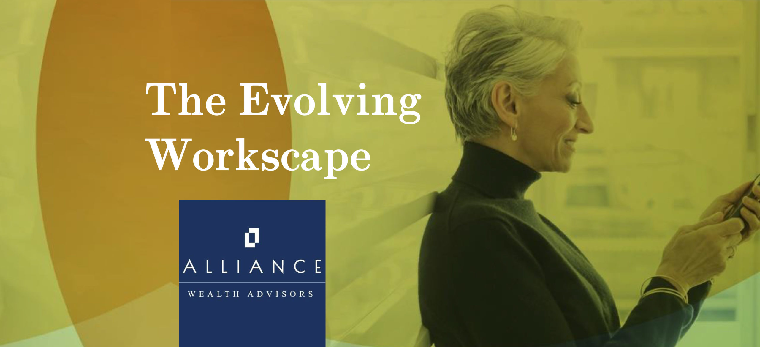The Evolving Workscape with Alliance Wealth Advisors