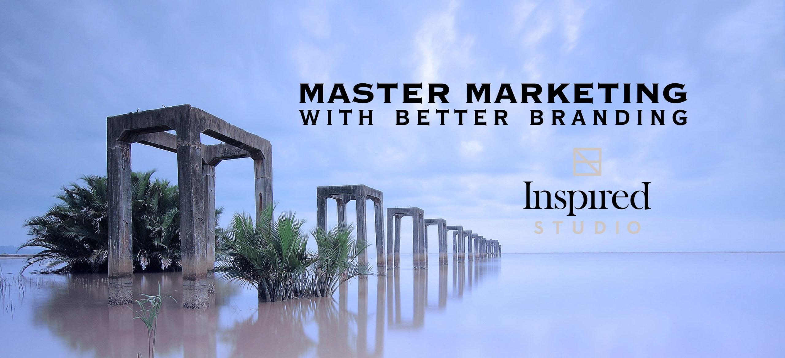 Master Marketing with Better Branding