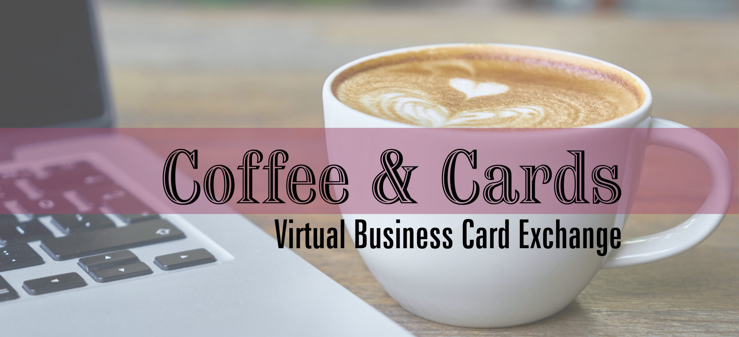 Coffee & Cards Virtual Business Card Exchange