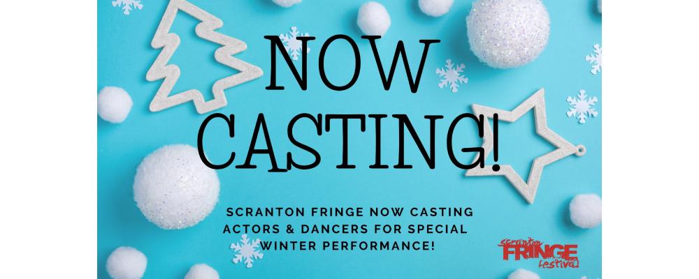 Scranton Fringe Casting Actors and Dancers for Special Winter Performance